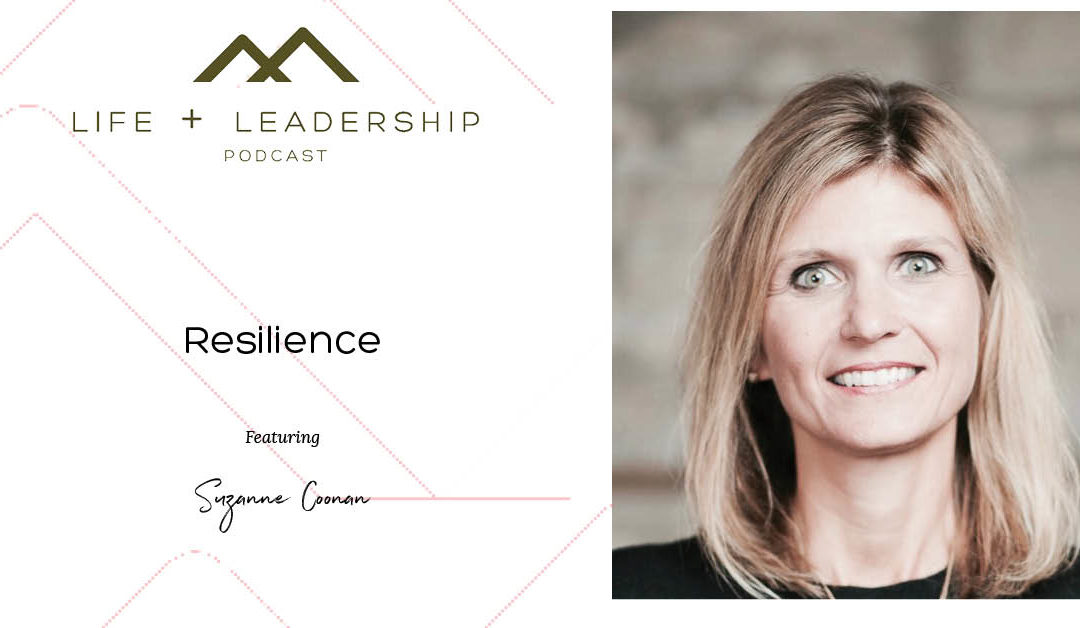 Life and Leadership Podcast: Resilience with Suzanne Coonan