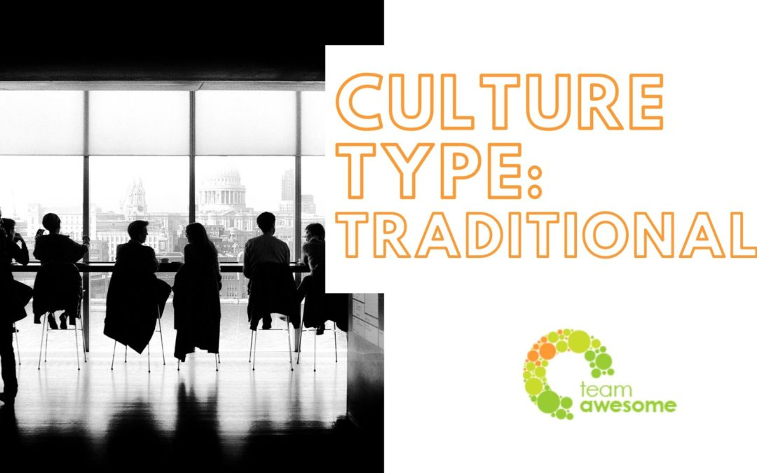 What Type of Culture is Your Team? Traditional Culture [4 of 4]