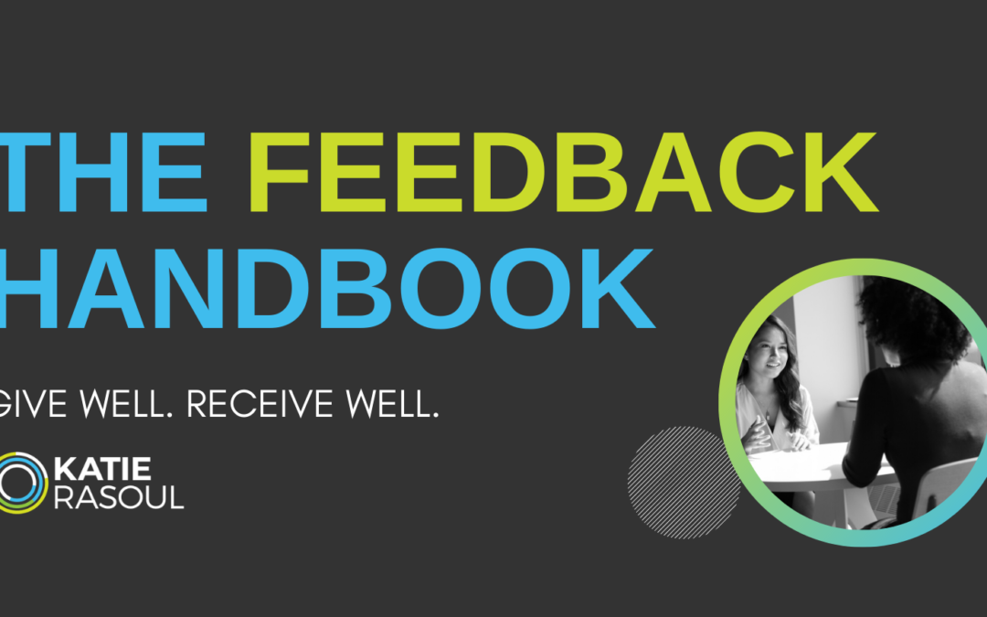 The Feedback Handbook: Be Awesome at Giving (and Getting!) Feedback